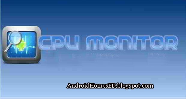 """একটি APPS এর সাহা্য্যে আপনার অ্যান্ড্রয়েড মোবাইলের ক্ষতিকর দিক গুলো সর্ম্পকে জানুন,কোন Apps টি আপনার অ্যান্ড্রয়েড মোবাইলে চার্য শেষ করছে """"CPU Monitor.apk""""।নিজের সমস্যা নিজে সমাধান করুন।"""