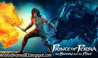 """আপনার এন্ডোয়েড মোবাইলে খেলুন অসাধারন Graphics,Action কোয়ালিটি সম্পন্ন একটি গেইম""""Prince Of Persia Shadow & Flame""""।মেগাবাইট আপনার সাধ্যের মধ্যে।"""