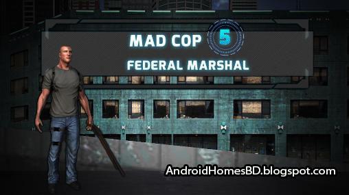 """আপনার এন্ডোয়েড মোবাইলে খেলুন Vice City মত একটা গেইম""""Mad Cop 5: Federal Marshal""""।মেগাবাইট আপনার সাধ্যের মধ্যে।"""