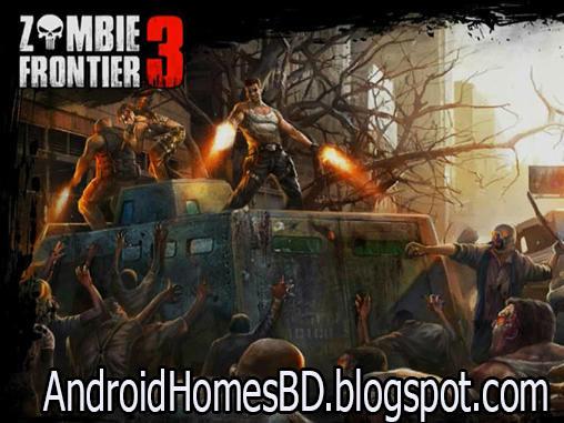 """আপনার এন্ডোয়েড মোবাইলে খেলুন একশন গেইম""""Zombie frontier 3[MOD: Unlimited- Money & Gold]""""।মেগাবাইট আপনার সাধ্যের মধ্যে।"""