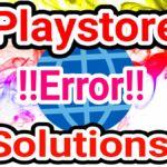 [Needy] Playstore  এর যাবতীয় সমস্যার সমাধান  With Screenshot