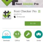 ডাওনলোড করে নিন ২.৯৯$ ডলার মূল্যের Root Checker Pro.apk একদম বিনামূল্যে।