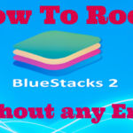 খুব সহজেই Bluestacks 2 Root করুন কোনো রকম Error ছাড়াই। (Root.fs Error Fixed) [Update]