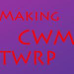 বানিয়ে নিন আপনার ফোনের জন্য কাস্টম রিকভারি (CWM/TWRP) [ ভিডিও]
