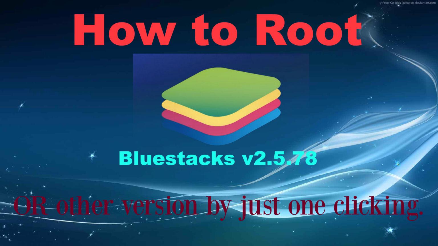 নিয়ে নিন Bluestacks এর Latest version Bluestacks 2.5.78(Root করার নিয়মসহ), আর পিসিতে চালান সব Android Apps