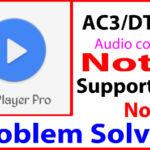 [Android][Apps Problems Solved] Mx Player Pro ব্যবহার করেন ,কিন্তু পছন্দের গান দেখার সময় দেখায়,,(This Audio format DTS বা AC3 not supported) এবং audio শুনতে পারেন না।তাহলে post  টি আপনার জন্য। এবার যেকোনো ধরণের High Quality Audio সাপোর্ট করবে।