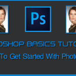 Photoshop Basic Tutorial-1 | কিভাবে ফটোশপে কাজ শুরু করবেন নতুনদের জন্য একদম বেসিক লেভেল থেকে…