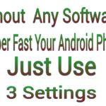 Software ছাড়া Android phone Fast করুন। 3 টা Setting use করে।