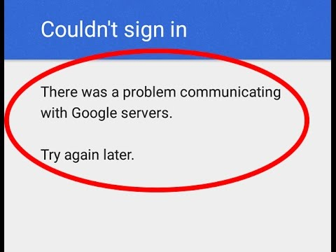 couldn't sign in/there was a problem communicating with Google servers/try again যাদের গুগল এ কনেক্ট করতে পারছেন না দেখেন
