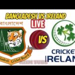 Bangladesh VS Ireland 1st ODI Cricket Match (Live দেখুন)