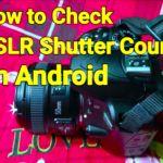 Android দিয়ে বের করে ফেলুন আজ পর্যন্ত কত গুলা ছবি উঠেছে আপনার DSLR দিয়ে (পুরাতন DSLR কেনার ব্যাপারে কাজে দেবে)