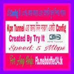 [Hot] নিয়ে নিন Kpn Tunnel এর জন্য দারুণ একটা Config, যার Speed 5 MB,, With Prove By_Sure_Bux