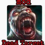 [Requested Post] Dead Target গেম এর মোড ভার্শন ডাউনলোড করে নিন