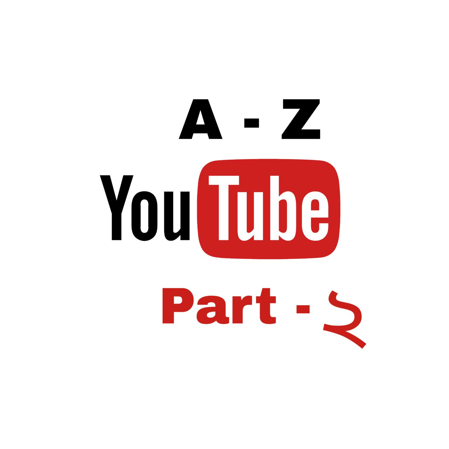 [Request] Youtube এ কাজ করে টাকা আয় করুন A-Z!!!! Part – 2 [টপিক]