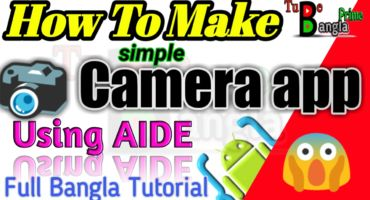 Camera App তৈরি করুন আপনার Android mobile দিয়েই।। {AIDE Bangla Tutorial}