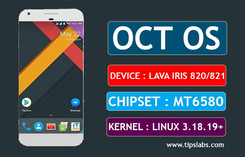 OCT OS Nougat 7.1.2  Custom Rom For Lava iris 820/821 MT6580 3.18.19+ kernel