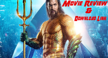 """চলে এসেছে """"Aquaman"""" মুভির HD প্রিন্ট । ডাউনলোড করে দেখে নিন চমৎকার এই মুভিটি। সাথে থাকছে আমার ছোট্ট রিভিউ"""