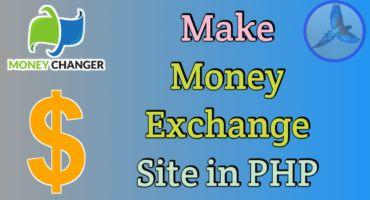 PHP তে Money Exchange বা Dollar Buy/Sell সাইট বানান. Full Tutorial ধাপে ধাপে.দেখুন কাজে লাগতে পারে.