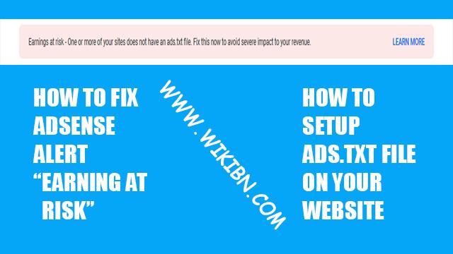 """[এই ঈদের খুশিতে আপনি আপনার এডসেন্স একাউন্ট যেন হারিয়ে না ফেলেন] দেখুন যেভাবে Adsense এর """"Earnings at risk – One or more of your sites does not have an ads.txt file"""" সমস্যা সমাধান করবেন।"""
