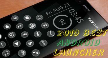 2019 সালের Top Android Launcher গুলো এক নজরে দেখে নিন সাথে প্রিমিয়াম ডাউনলোড করে নিন