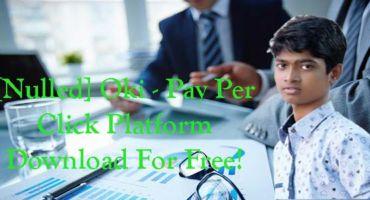 [নিন ফ্রীতে] ৪০০০হাজার টাকার Oki – Pay Per Click Platform Script (Nulled)