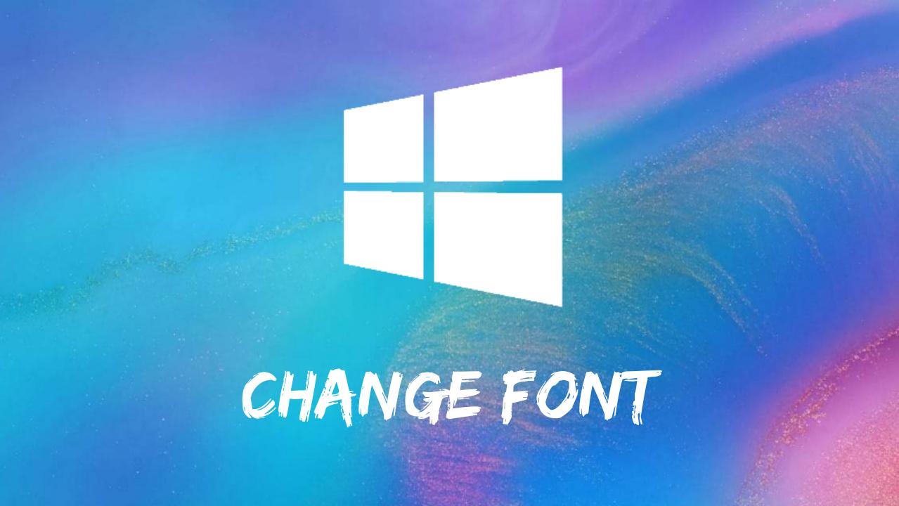 এখন নিজেই আপনার Windows-এর Font Change করুন অনেক সহজে