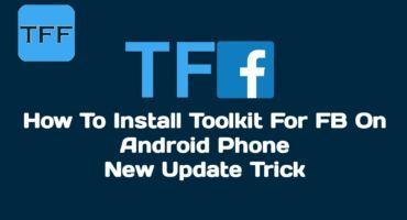 [Toolkit For FB] সম্পূর্ন নতুন নিয়মে Toolkit For FB ইনস্টল করে নিন আপনার ফোনে | Installation of Toolkit for fb 🔥