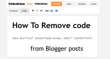 "Blogger থেকে কিভাবে (dir=""rtl"" trbidi=""on"") ডিফল্ট কোড রিমুভ করবেন"