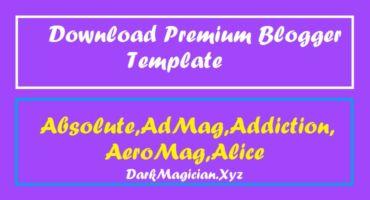 ৫ টি Premium Blogger Templates থেকে বেছে নিন আপনার পছন্দের টি Absolute,AdMag,Addiction,AeroMag এবং Alice (পর্ব-৩)