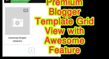 Premium Grid view Blogger Template  পছন্দ সবার হবেই।