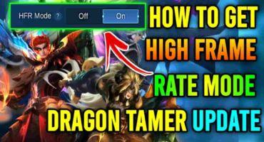 যাদের ফোনে HFR Mode নেই তারা কিভাবে Mobile Legends [Dragon Tamer] আপডেটে HFR Mode পাবেন