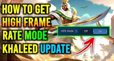 যাদের ফোনে HFR Mode নেই তারা কিভাবে Mobile Legends [Khaleed] আপডেটে HFR Mode পাবেন