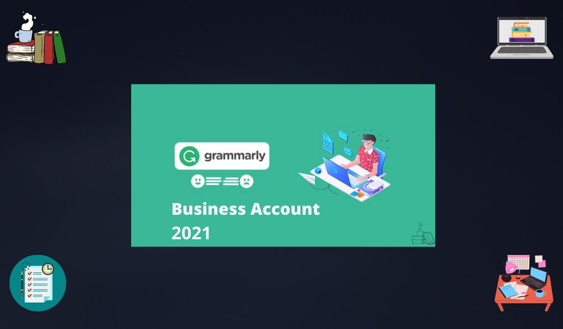 যেভাবে Grammarly Business Account পাবেন/Create করবেন  2020-21