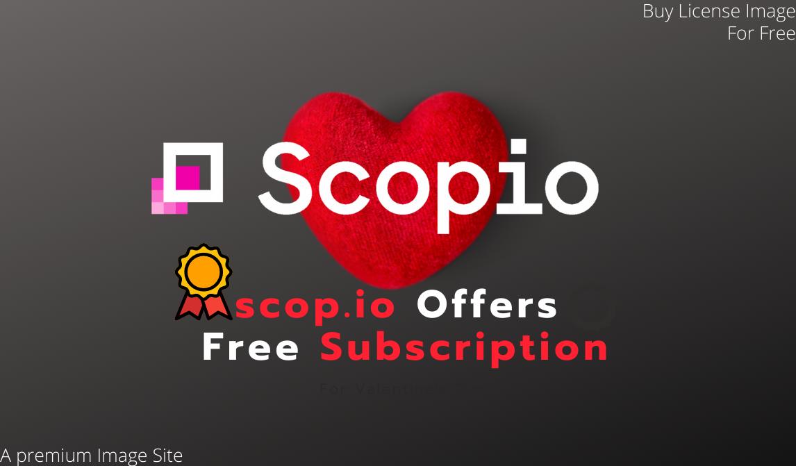 Valentine উপলক্ষে scop.io দিচ্ছে 1 Month Subscription Freeতেই ( worth 29$)