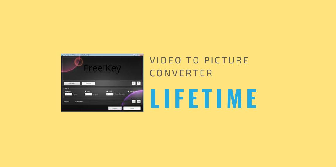 Video to Picture Converter Software Lifetime এর জন্য License Key