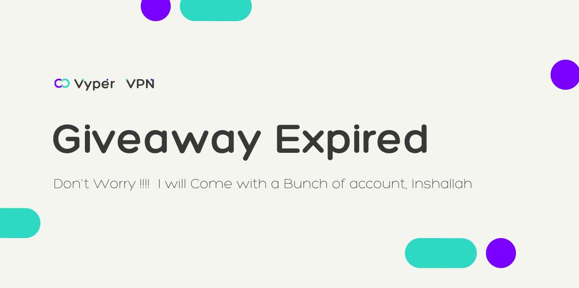 [Expired]Unlimited Vyper VPN Premium Account Giveaway, শুধুমাত্র 30 দিনের জন্য