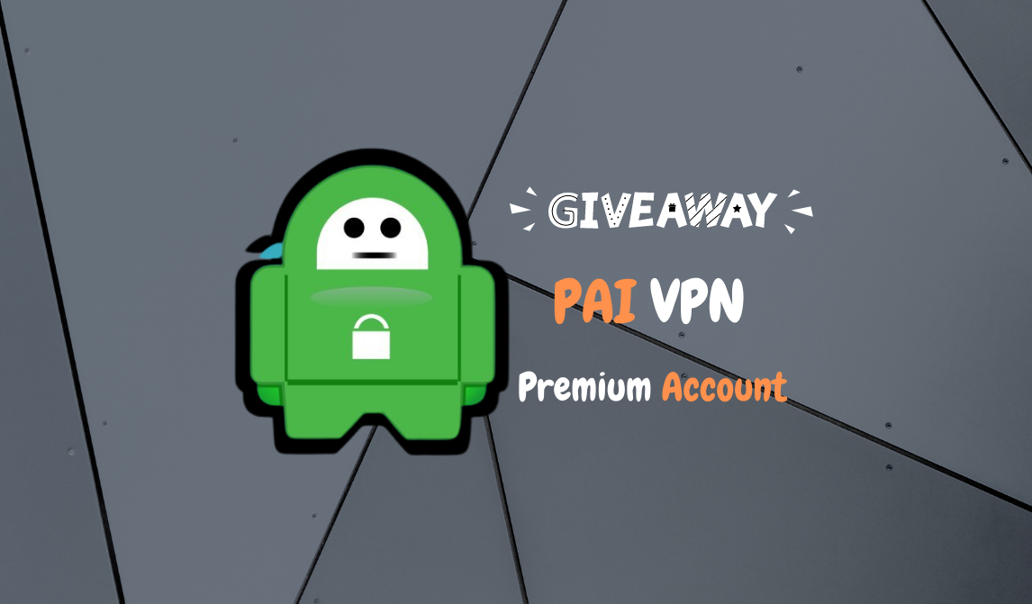 Premium PAI VPN Account Giveaway (শুধুমাত্র 10টি Device এর জন্য) #No_Mod