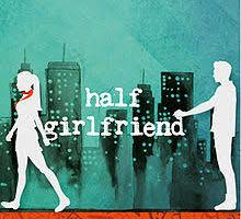 দেখুন দারুণ একটা romantic বই—half girlfriend(হাফ গার্লফ্রেন্ড) book review and download link