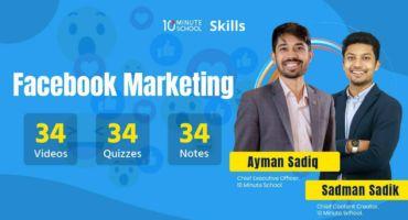 ডাউনলোড করে নিন 10 Minute School এর Facebook Marketing Course By Ayman Sadik & Sadman Sadik .