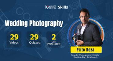 ডাউনলোড করে নিন 10 Minute School এর Wedding Photography Course By Prito Reza .