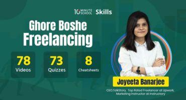ডাউনলোড করে নিন 10 Minute School এর ঘরে বসে Freelancing Course By Joyeta Banerjee .