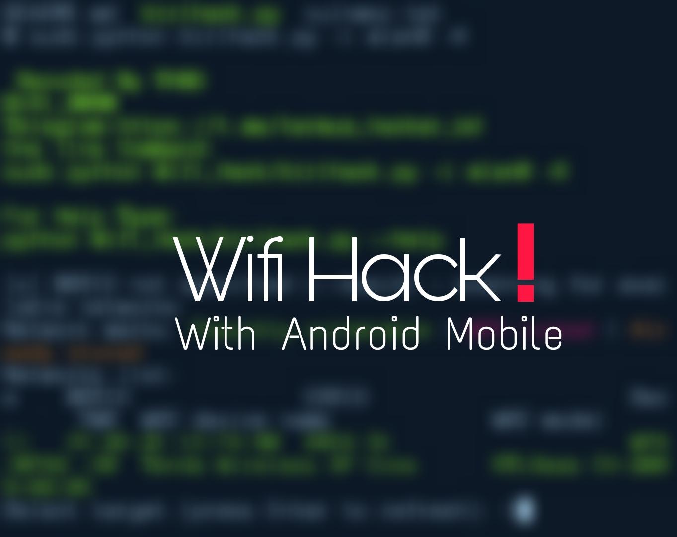 কিভাবে Wifi Hack করবেন মোবাইল দিয়ে?