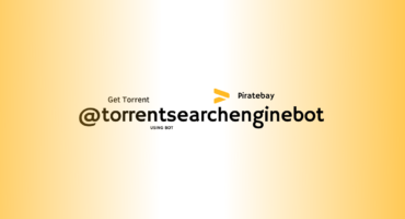 PirateBay থেকে যেকোন Torrent File Download করুন Piratebay  Account ছাড়াই [Telegram Bot Review]