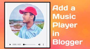 কিভাবে আপনার ব্লগারে একটি সুন্দর Music Player যুক্ত করবেন?